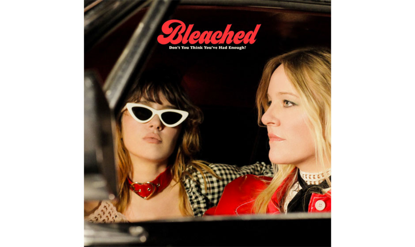 """""""Don't You Think You've Had Enough?"""" by Bleached"""