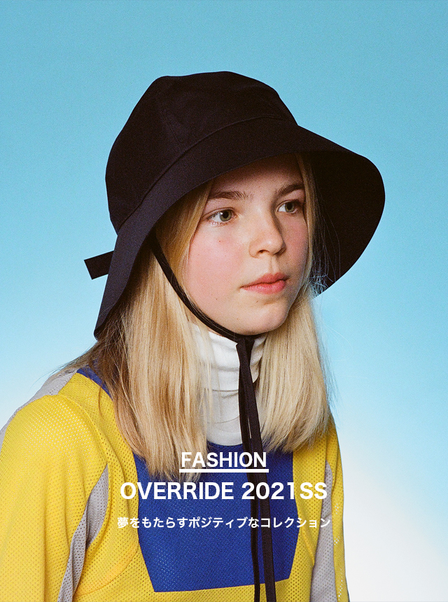 OVERRIDE 2021SS