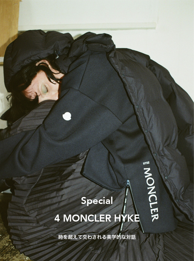 【SPECIAL】4 MONCLER HYKE